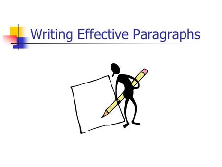 Writing Effective Paragraphs. Paragraph Shape Indent ½""