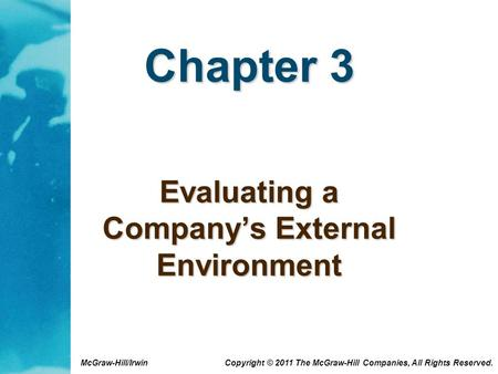 McGraw-Hill/Irwin Copyright © 2011 The McGraw-Hill Companies, All Rights Reserved. Chapter 3 Evaluating a Company's External Environment.