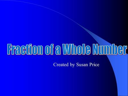Created by Susan Price Finding a fraction of a whole number involves using the math operations of division and multiplication. Janie scored 2/3 of her.