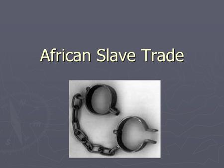 African Slave Trade.