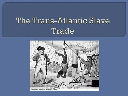  Slavery became popular in Europe during the renaissance  Europeans opened trade routes with western Africa and took advantage of existing slave trading.