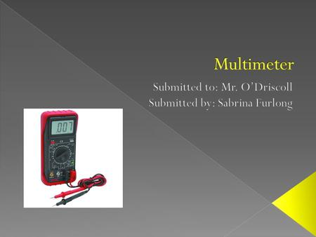 " ""A multimeter is an instrument designed to measure electric current, voltage, and usually resistance, typically over several ranges of value."" They."