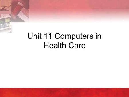 Unit 11 Computers in Health Care. Copyright © 2004 by Thomson Delmar Learning. ALL RIGHTS RESERVED.2 11:1 Introduction  Greatest advancement in information.