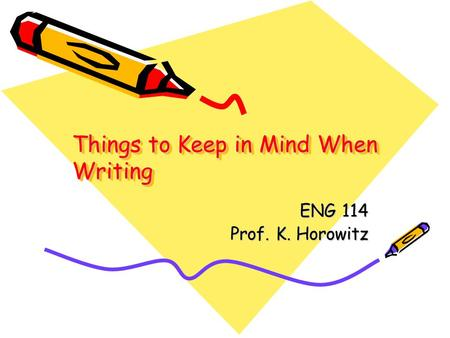 Things to Keep in Mind When Writing