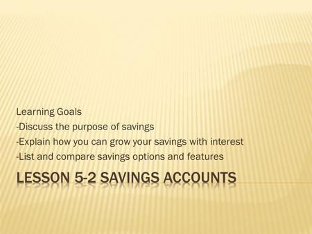 Lesson 5-2 Savings Accounts