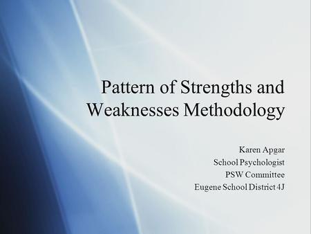 Pattern of Strengths and Weaknesses Methodology