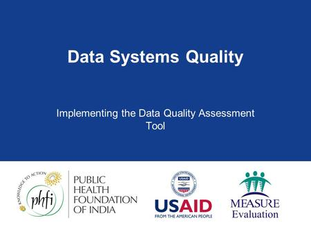Data Systems Quality Implementing the Data Quality Assessment Tool.