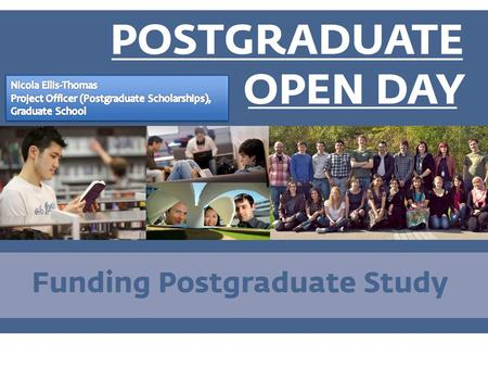  Supporting postgraduate students throughout their time at Warwick  Advertise existing, and seeking new forms of funding for prospective students 