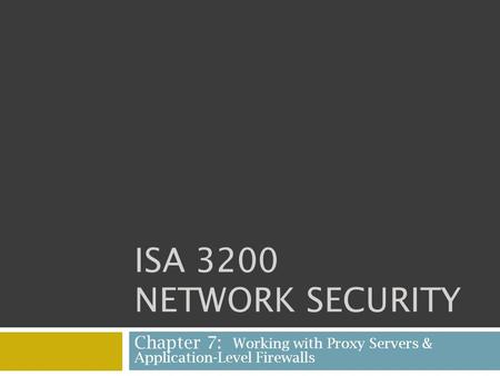 Chapter 7: Working with Proxy Servers & Application-Level Firewalls