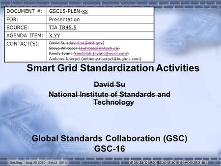 DOCUMENT #:GSC15-PLEN-xx FOR:Presentation SOURCE:TIA TR45.5 AGENDA ITEM:X.YY CONTACT(S): David Su Steve Whitesell.