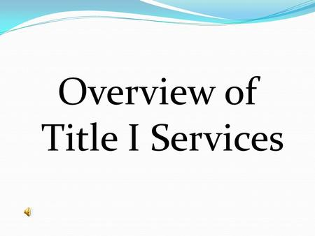 Overview of Title I Services. Purpose Overview of Title I Funding sources Expectations Parent Night Assessments Structure for grade level services.