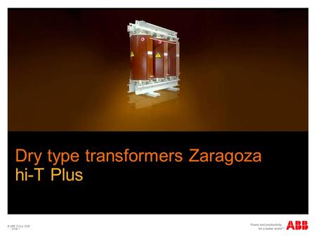 © ABB Group 2009 | Slide 1 Dry type transformers Zaragoza hi-T Plus.