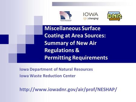 Miscellaneous Surface Coating at Area Sources: Iowa Department of Natural Resources Iowa Waste Reduction Center