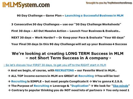We're looking at creating LONG TERM Success in MLM