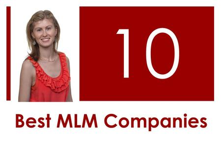 Best MLM Companies 10. Top 10 MLM Companies by Popularity % 1.Origami Owl 2.AVON 3.Pampered Chef 4.Mary Kay Cosmetics 5.Thirty-One 6.Herbalife International.