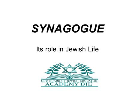 SYNAGOGUE Its role in Jewish Life. Language synagogue is derived from the Greek συναγωγή, transliterated synagogé, place of assembly literally meeting,