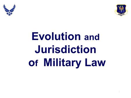 an overview of the uniform code of military justice Block 3 overview of military justice  by an enemy are no longer subject to the uniform code of military justice  a summary court-martial can have jurisdiction.