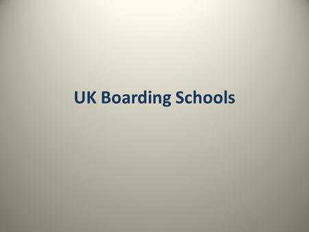 UK Boarding Schools. UK's Oldest Boarding Schools The King's School Canterbury, 597 AD – Created by St. Augustine whilst on his mission to evangelize.