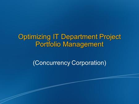 Optimizing IT Department Project Portfolio Management (Concurrency Corporation)