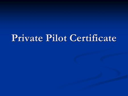 Private Pilot Certificate. What You Can Do Fly in VFR weather conditions Fly in VFR weather conditions Fly at any time, day or night Fly at any time,