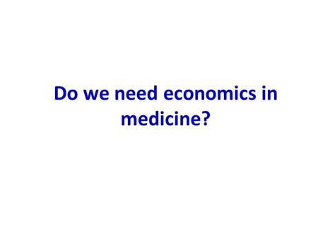 "Do we need economics in medicine?. Edmund Burke, 1790 dcist.com/2007/12/10/revisiting_edmu.php ""…the age of chivalry is gone. That of sophisters, economists,"