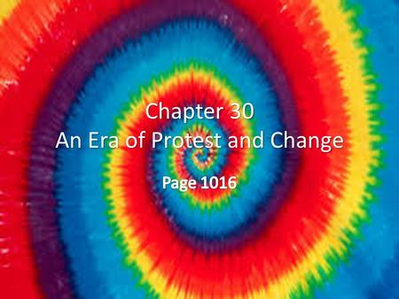 Chapter 30 An Era of Protest and Change.