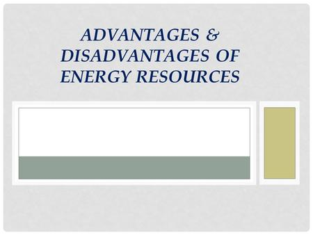 Advantages & Disadvantages of Energy Resources