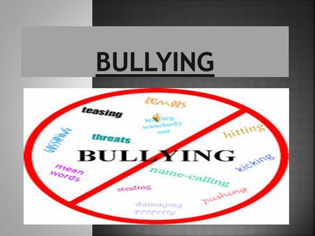 Bullying is the use of force, threat. or coercion to abuse and aggressively dominate others. Behaviors used to assert such domination can include verbal.