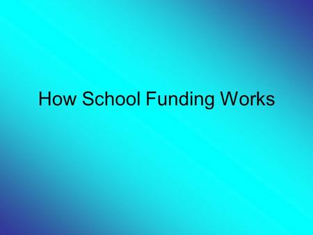 How School Funding Works. DfES The Department for Education and Skills allocates resources to each Local Education Authority or LEA. This is called Education.