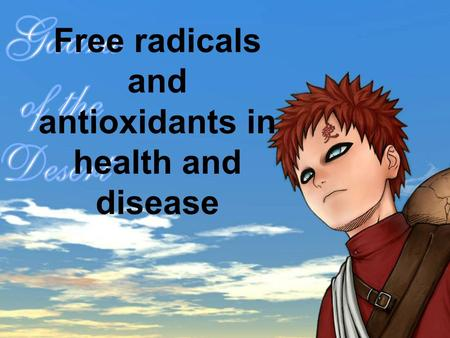 Free radicals and antioxidants in health and disease