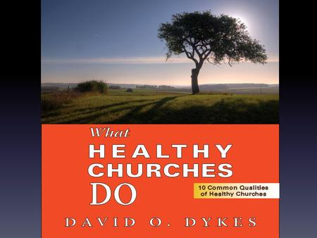 Introduction WHY HEALTHY CHURCHES MATTER Key Truth: Churches that focus on spiritual health experience church growth as a natural result of their efforts.