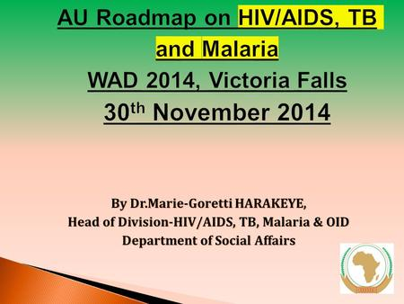 By Dr.Marie-Goretti HARAKEYE, Head of Division-HIV/AIDS, TB, Malaria & OID Department of Social Affairs.