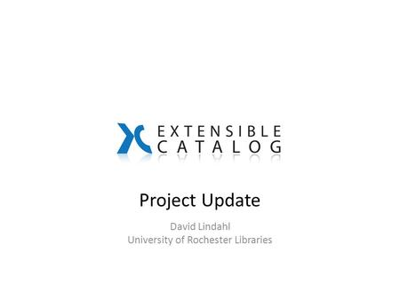 Project Update David Lindahl University of Rochester Libraries.
