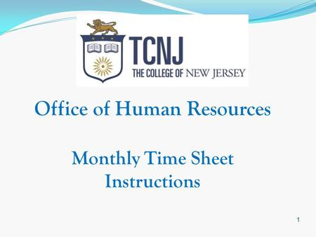 1 Office of Human Resources Monthly Time Sheet Instructions.