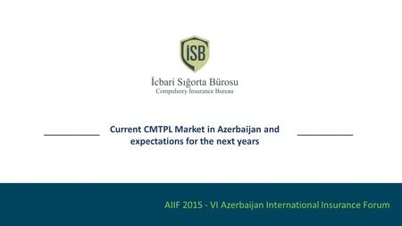 Current CMTPL Market in Azerbaijan and expectations for the next years