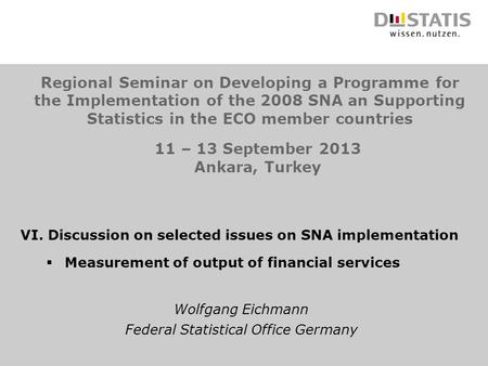 Regional Seminar on Developing a Programme for the Implementation of the 2008 SNA an Supporting Statistics in the ECO member countries 11 – 13 September.