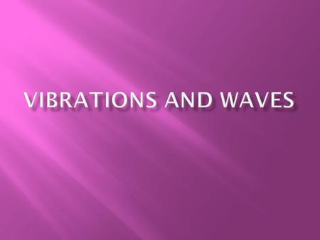 Vibrations and WAves.