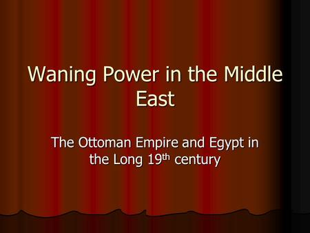 Waning Power in the Middle East