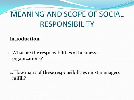responsible business meaning Definition of responsibility - the state or fact of having a duty to deal with something or of having control over someone, the state or fact of being accountabl.