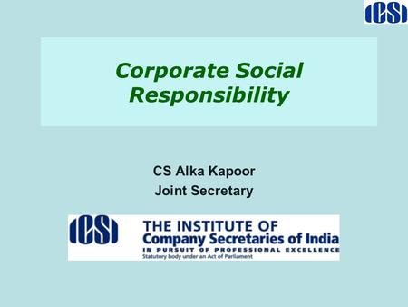 Corporate Social Responsibility CS Alka Kapoor Joint Secretary.