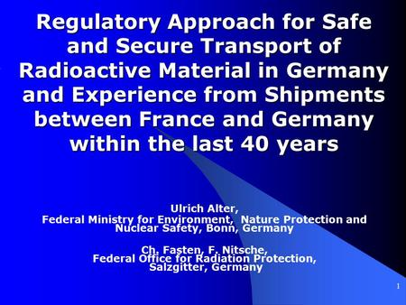 Regulatory Approach for Safe and Secure Transport of Radioactive Material in Germany and Experience from Shipments between France and Germany within the.
