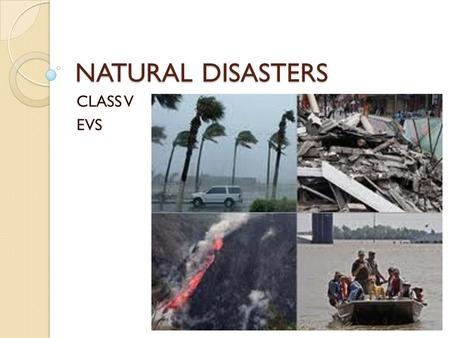 NATURAL DISASTERS CLASS V EVS.