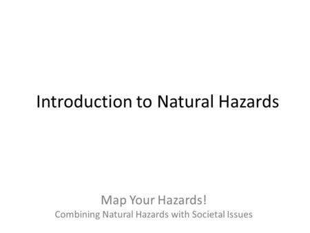 Map Your Hazards! Combining Natural Hazards with Societal Issues