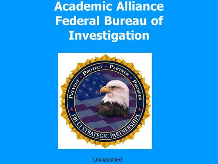 Academic Alliance Federal Bureau of Investigation Unclassified.