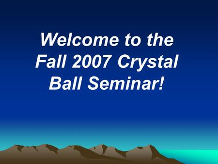 Welcome to the Fall 2007 Crystal Ball Seminar!. THE NEW AMERICAN HOME PRODUCT OBSOLESCENCE.