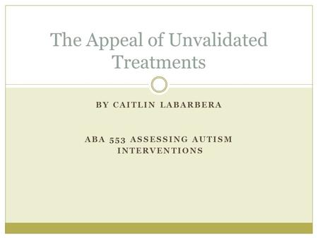 The Appeal of Unvalidated Treatments