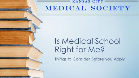 Is Medical School Right for Me? Things to Consider Before you Apply.