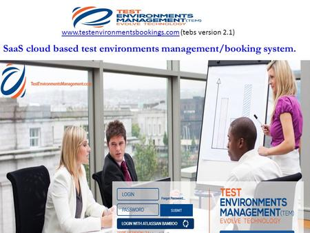 Hand over to Project. Recover, decommission and re-use. www.testenvironmentsbookings.com (tebs version 2.1)www.testenvironmentsbookings.com SaaS cloud.