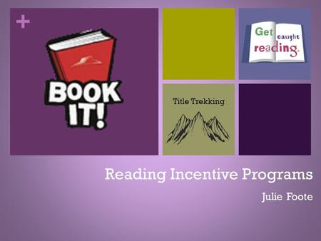 + Reading Incentive Programs Julie Foote Title Trekking.