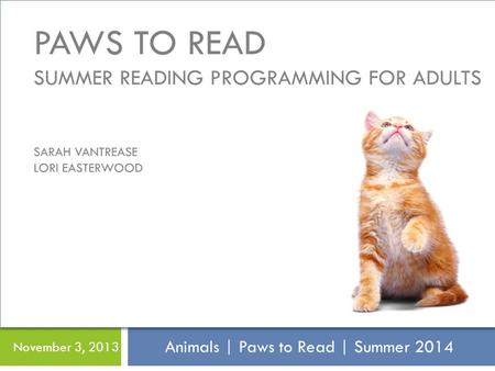 SP Animals | Paws to Read | Summer 2014 November 3, 2013.